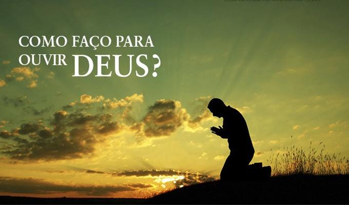 Como faço para ouvir Deus?