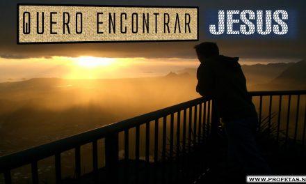 Eu quero encontrar Jesus: participe deste caminho