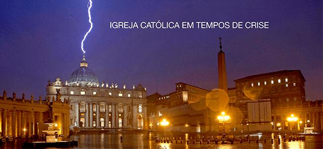 Igreja Católica em tempos de crise