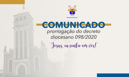 Comunicado – prorrogação do decreto diocesano 098/2020