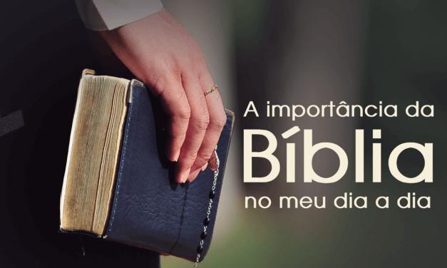 A importância da Bíblia no meu dia a dia