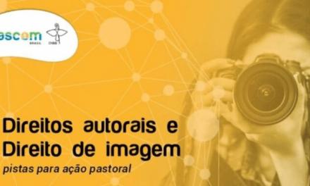 Pascom Brasil elabora material formativo sobre direitos autorais de imagem
