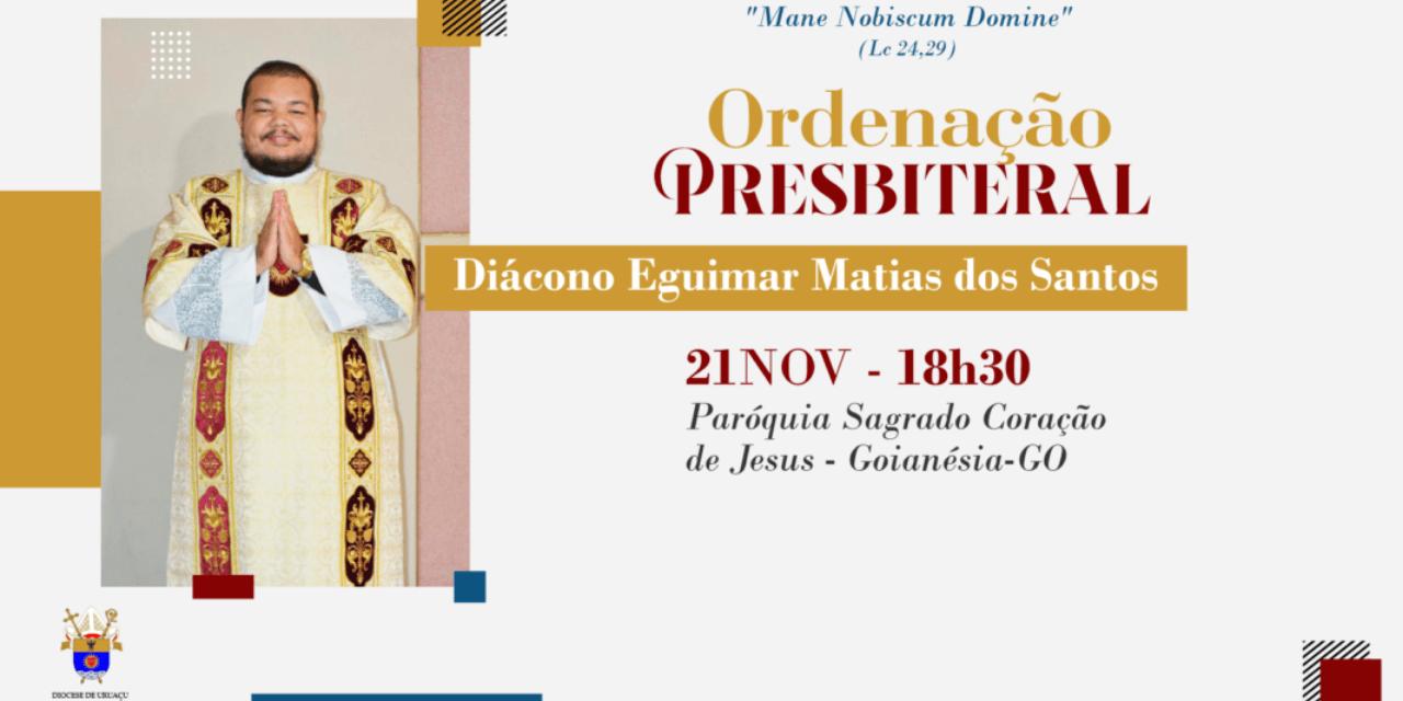 Ordenação Presbiteral Diácono Eguimar Matias dos Santos