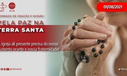 Dia 1° de agosto Jornada de Oração e Missão pela Paz na Terra Santa